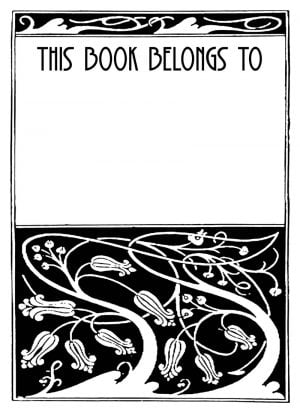 Bookplate in black and white with swirling leaves, buds, and branches and text 'THIS BOOK BELONGS TO'